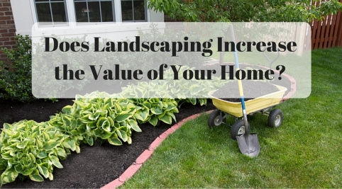 Does Landscaping Increase the Value of Your Home?