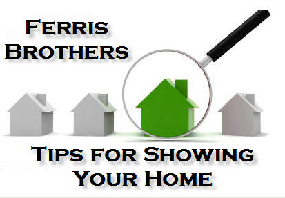 FERRIS BROTHERS. Tips for showing your home