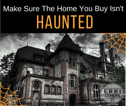 Make Sure the Home you buy isn't Haunted