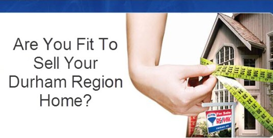 Are You Fit to Sell Your Durham Region Home?