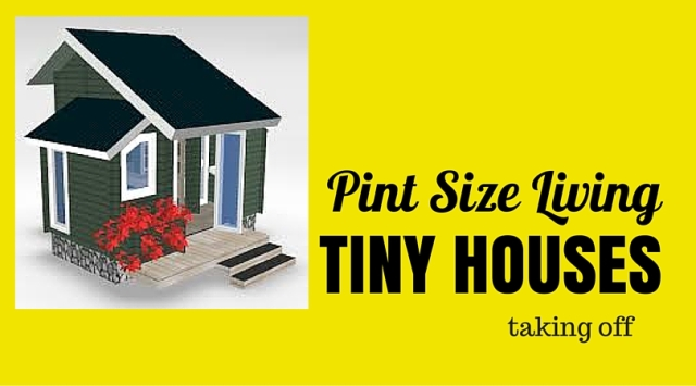 Pint Size Living. Tiny Houses taking off